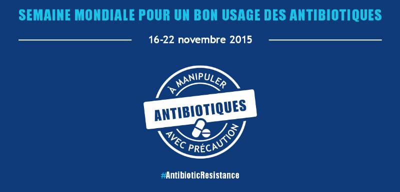 OMS : semaine mondiale pour un bon usage des antibiotiques